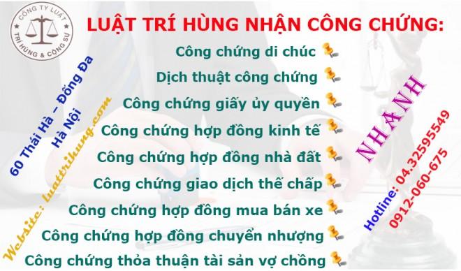 Luật Trí Hùng - Nhận công chứng giấy tờ tại Hà Nội